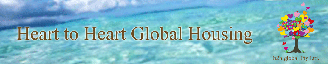 【Heart to Heart Global Housing】